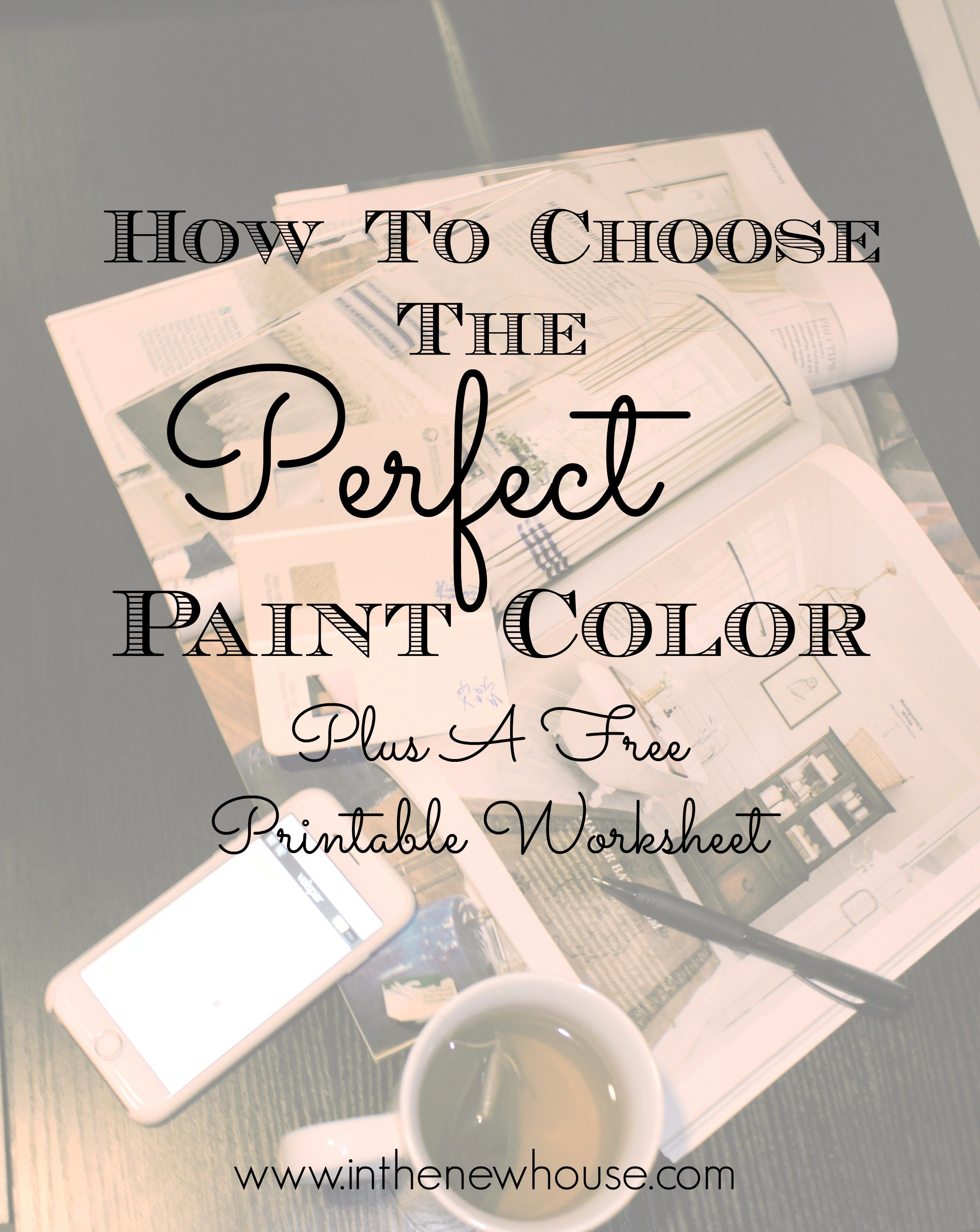 How To Choose A Paint Color And A Free Worksheet