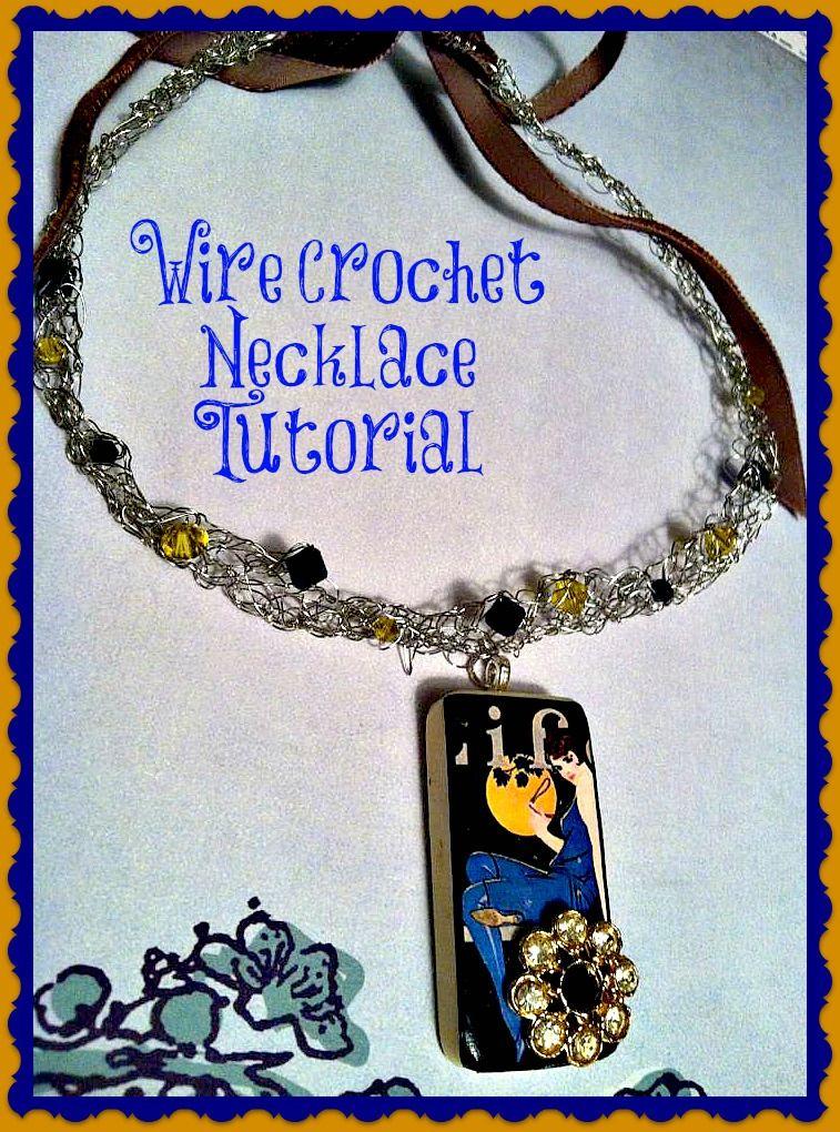 Constantlyalice Wire Crochet Necklace Tutorial Wireworks