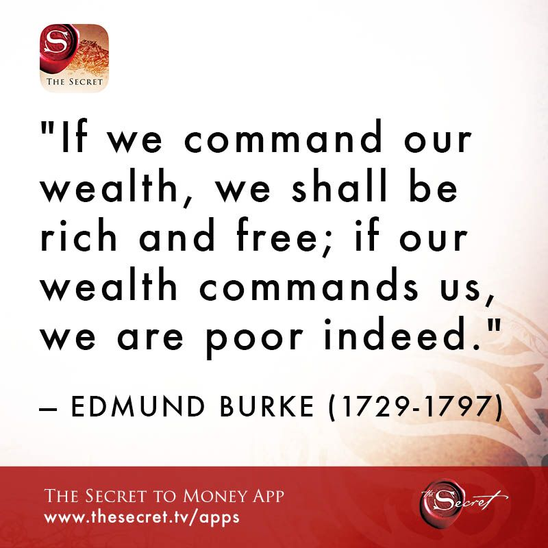 If We Command Our Wealth We Shall Be Rich And Free If Our Wealth Commands Us We Are Poor Indeed E Wealth Affirmations Secret Quotes Money Affirmations