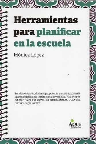 Herramientas Para Planifica En La Escuela Mónica López (ai) - $ 180,00