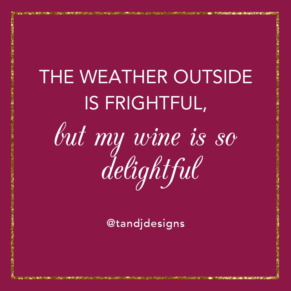 Holiday Quotes Wine Quotes Funny Quotes Snow Snow Quotes Christmas Quotes Snow Quotes Holiday Quotes Snow Quotes Funny
