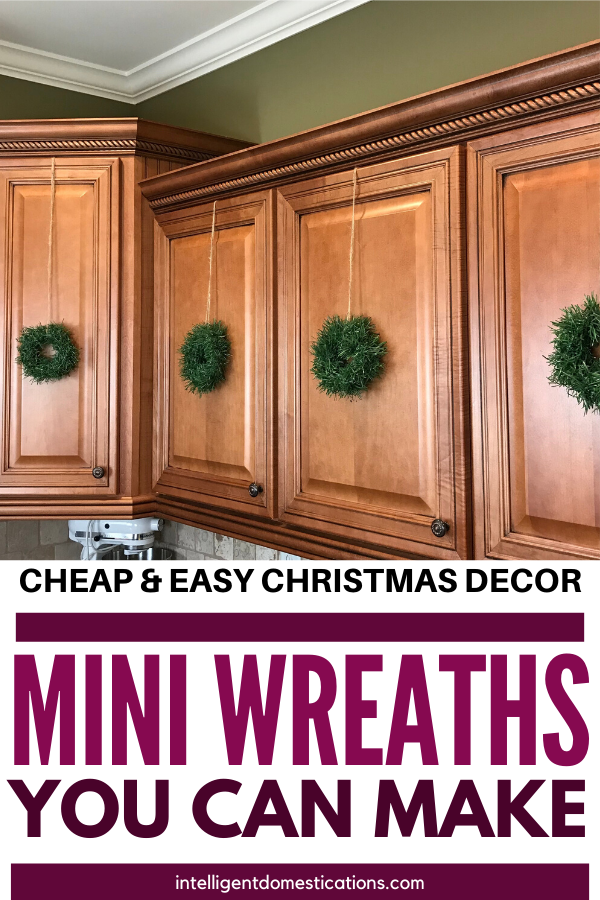 DIY Mini Wreath for Kitchen Cabinets | Cheap kitchen cabinets, Simple christmas, Cheap diy home ...
