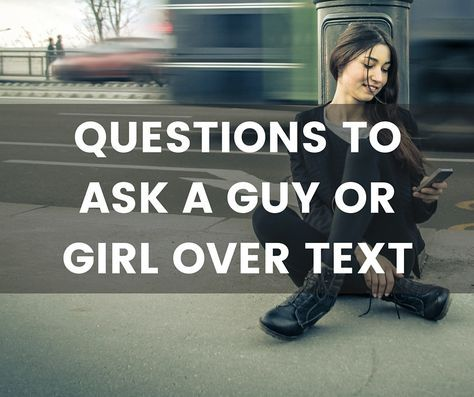 Questions to ask girls over text