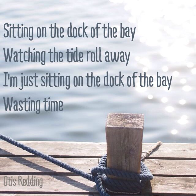 Sitting on the #dock of the #bay Watching the tide roll away I'm just  sitting on the dock of the bay Wasting time #otis… | Dock of the bay, Music  lyrics, Music