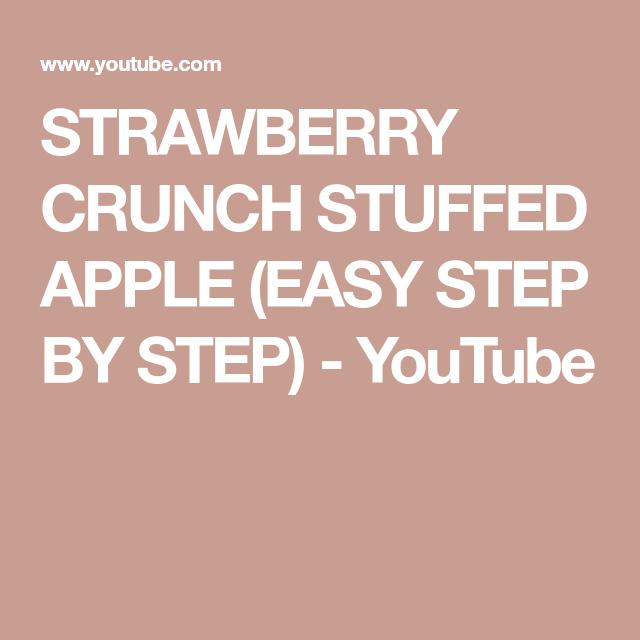 STRAWBERRY CRUNCH STUFFED APPLE (EASY STEP BY STEP)