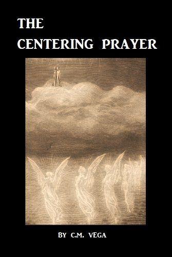 The Centering Prayer A Simple Guide By C M Vega Httpwww