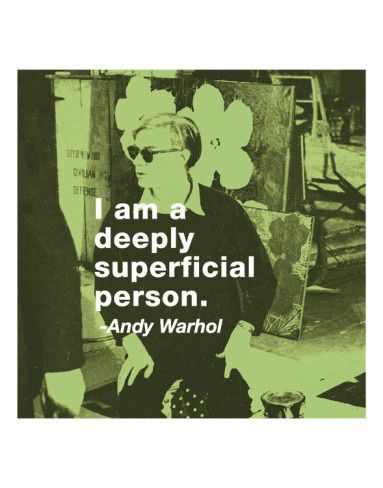 #AndyWarhol quote #superficial #inspire