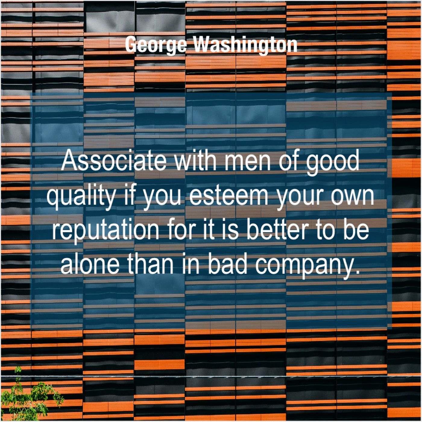 George Washington Associate With Men Of Good