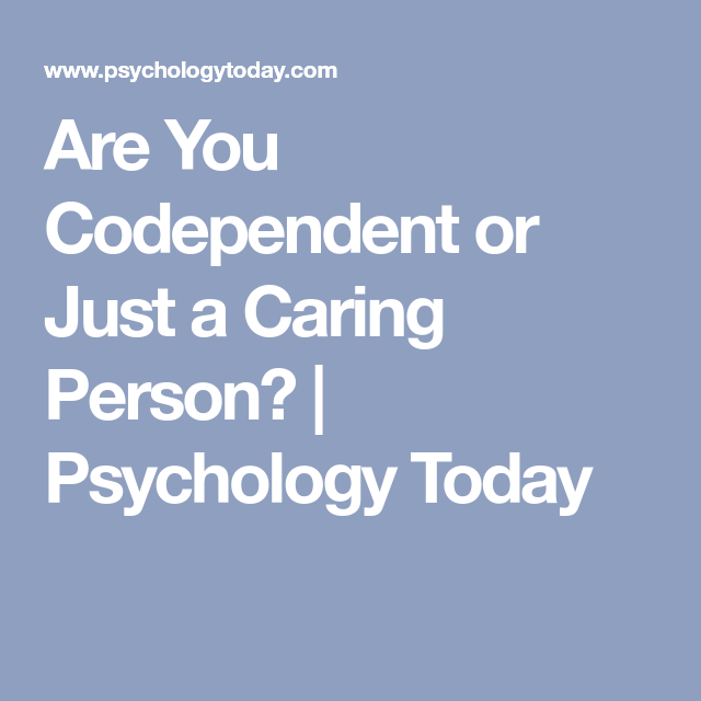 Are you codependent or just caring