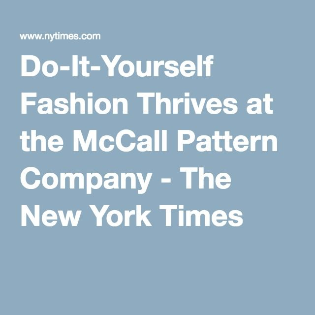 Do it yourself fashion thrives at the mccall pattern company do it yourself fashion thrives at the mccall pattern company solutioingenieria Images