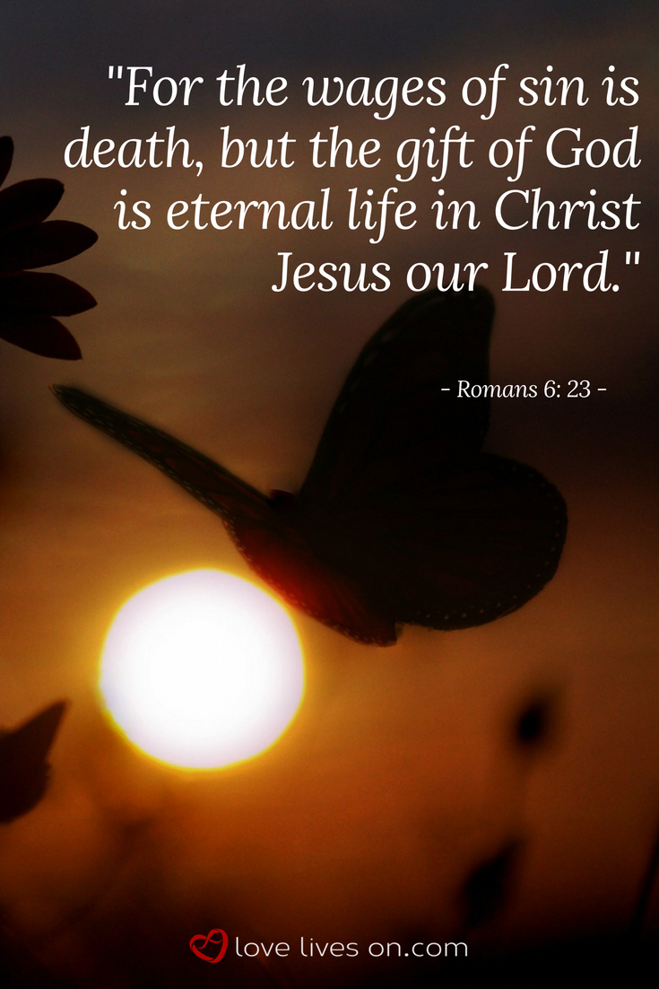 Bible verse for funerals from Romans 6:23  Click for more christian