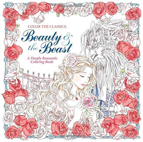 Color the Classics: Beauty and the Beast: A Deeply Romantic Coloring ...