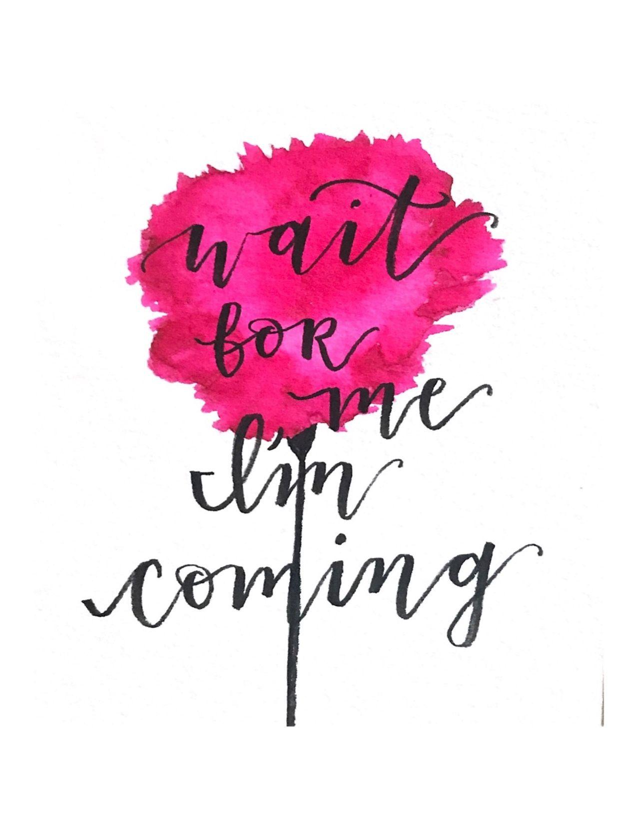 wait for me I'm coming || broadway musical || lyrics