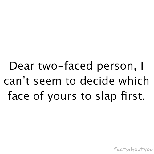 Ohhhh How I Feel This Way Sometimes Fakers Two Faced People You