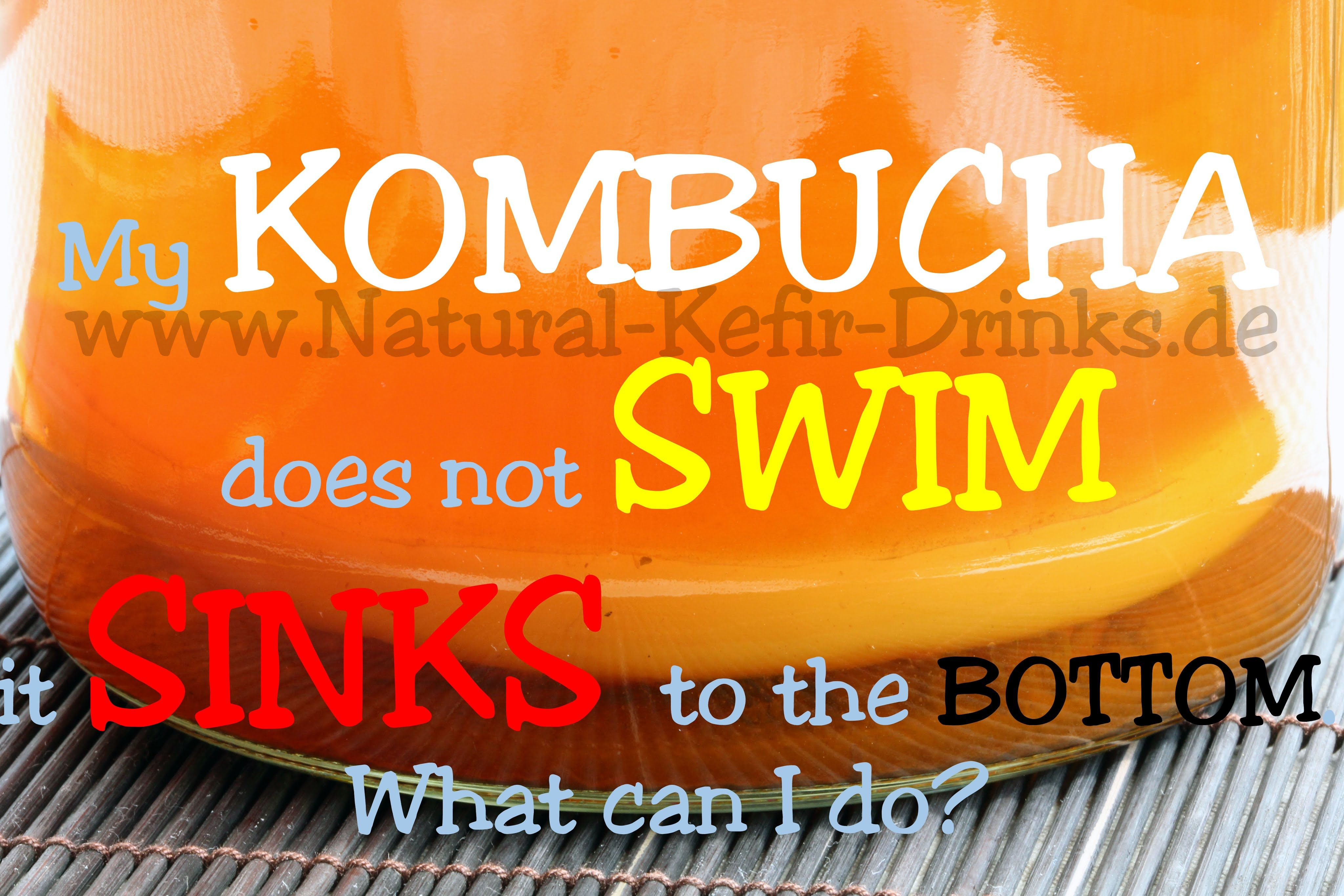 My kombucha scoby doesn't swim on the surface of the batch - it sinks. I...