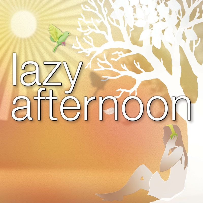 Lazy Afternoon by Various Artists Relaxing songs, Cool
