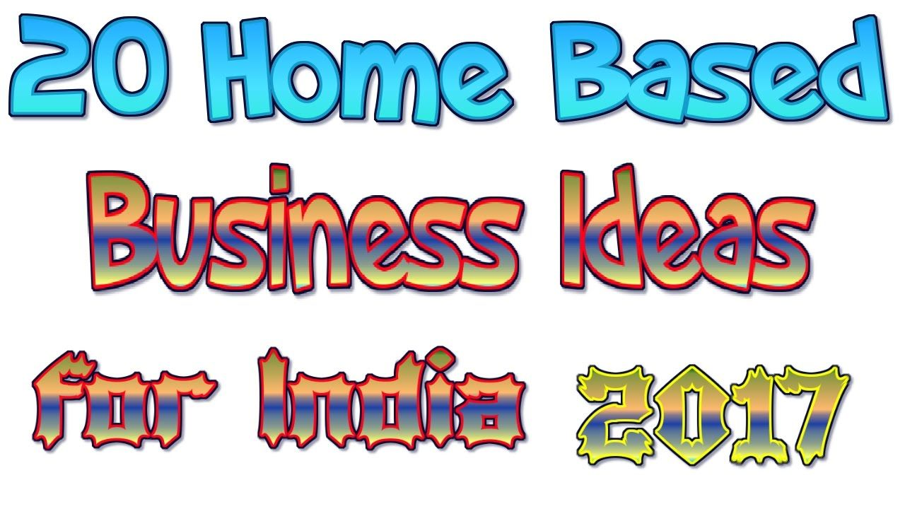 20 home based business ideas for india 2017 business ideas