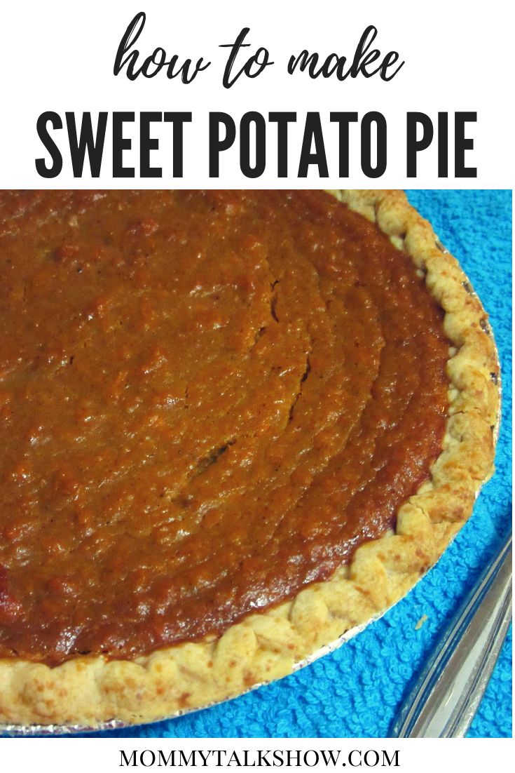 Sweet Potato Pie Recipe Passed Down by Generations - Mommy Talk Show - Atlanta Mom Blogger | African American Mom Blogger | Black Mom Blogger