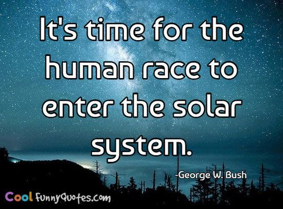 George W Bush Quote Coolfunnyquotes Com Bush Quotes Funny Quotes Solar System