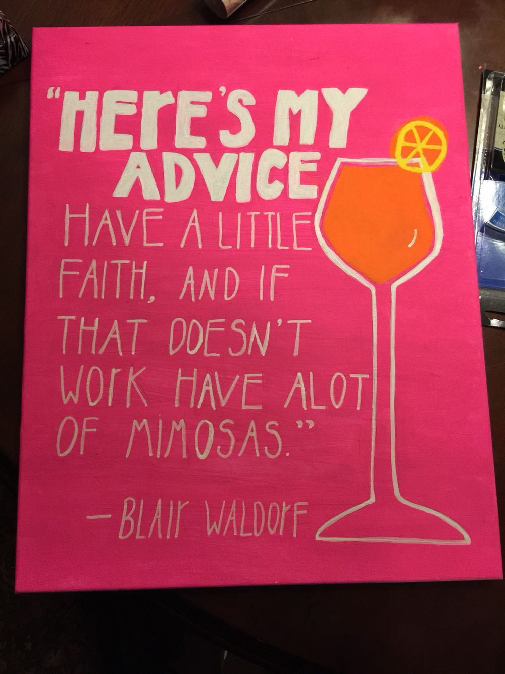 My mom did such a good Job on this Blair Waldorf Quote I