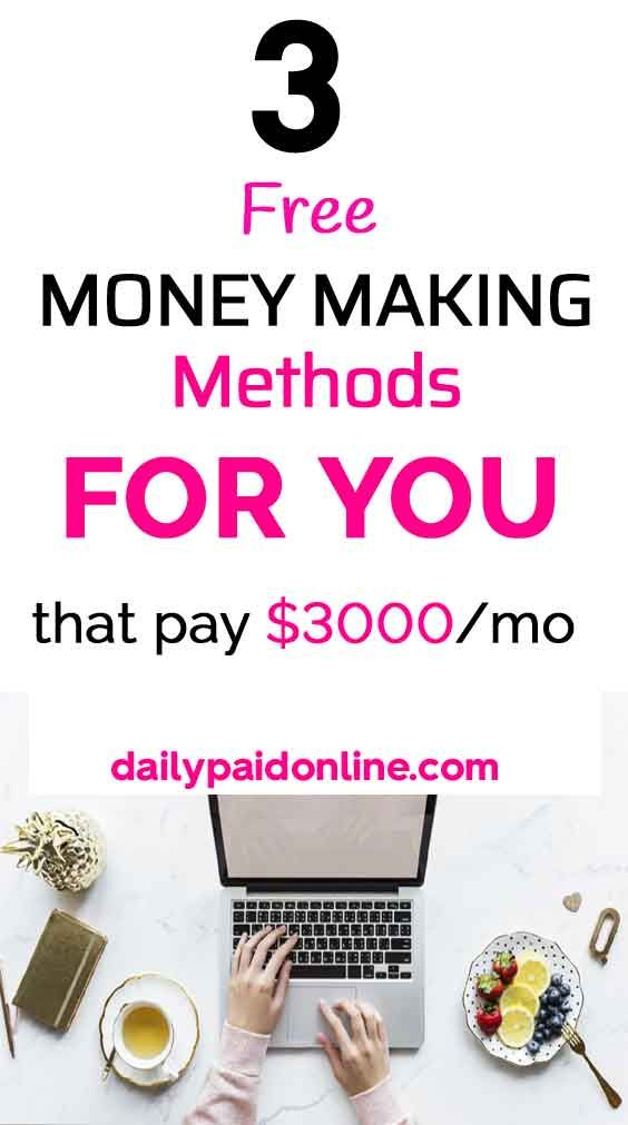 Top 3 Free Money Making Methods That Pay Upto $3000/Month