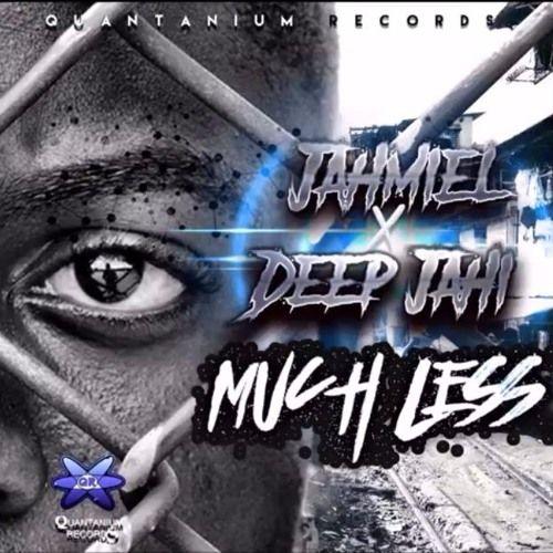 Jahmiel feat. Deep Jahi - Much Less (Quantanium Records)  #DeepJahi #DeepJahi #Jahmiel #Jahmiel #MuchLess #QuantaniumRecords