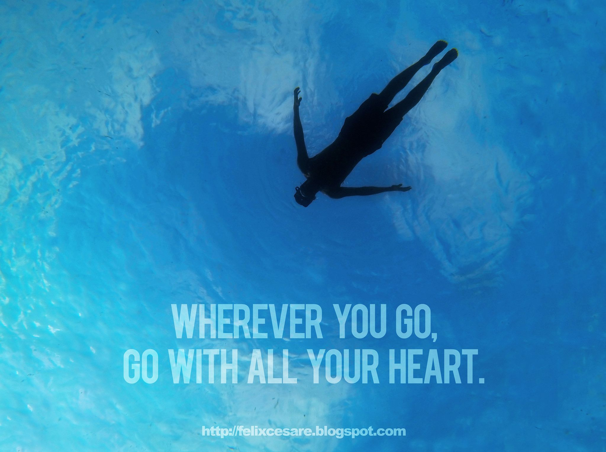 Wherever You Go, Go with All Your Heart - Travel Quotes ...