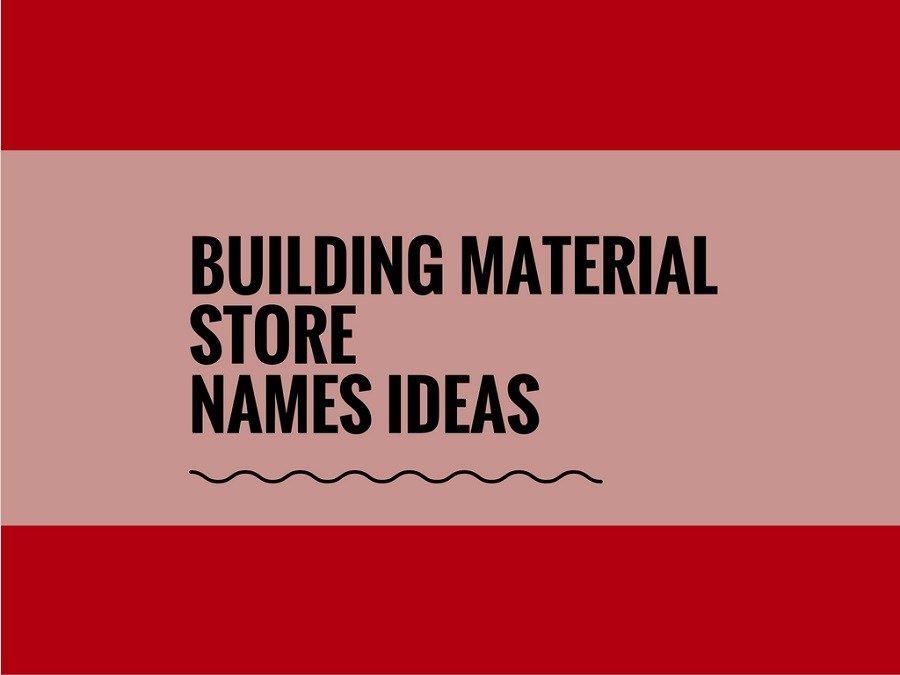 464 Catchy Building Material Shop Names Thebrandboy Com Shop