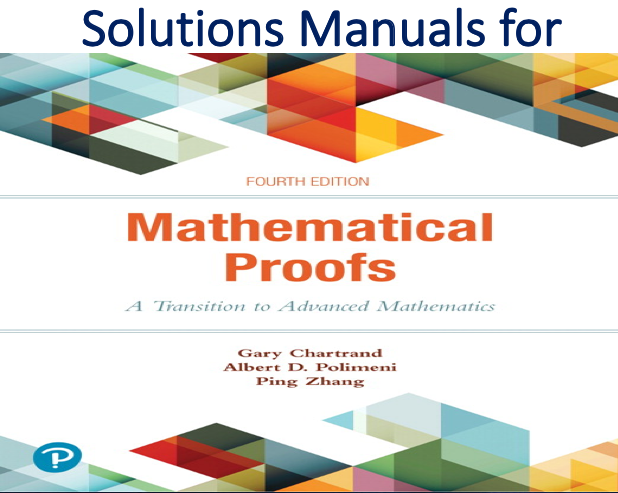 Solutions Manual For Mathematical Proofs A Transition To Advanced Mathematics 4th Edition Trh Advanced Mathematics Mathematics Math Books