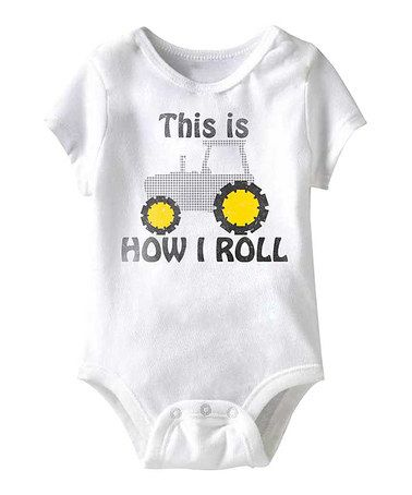 This White 'This Is How I Roll' Bodysuit - Infant is perfect! #zulilyfinds