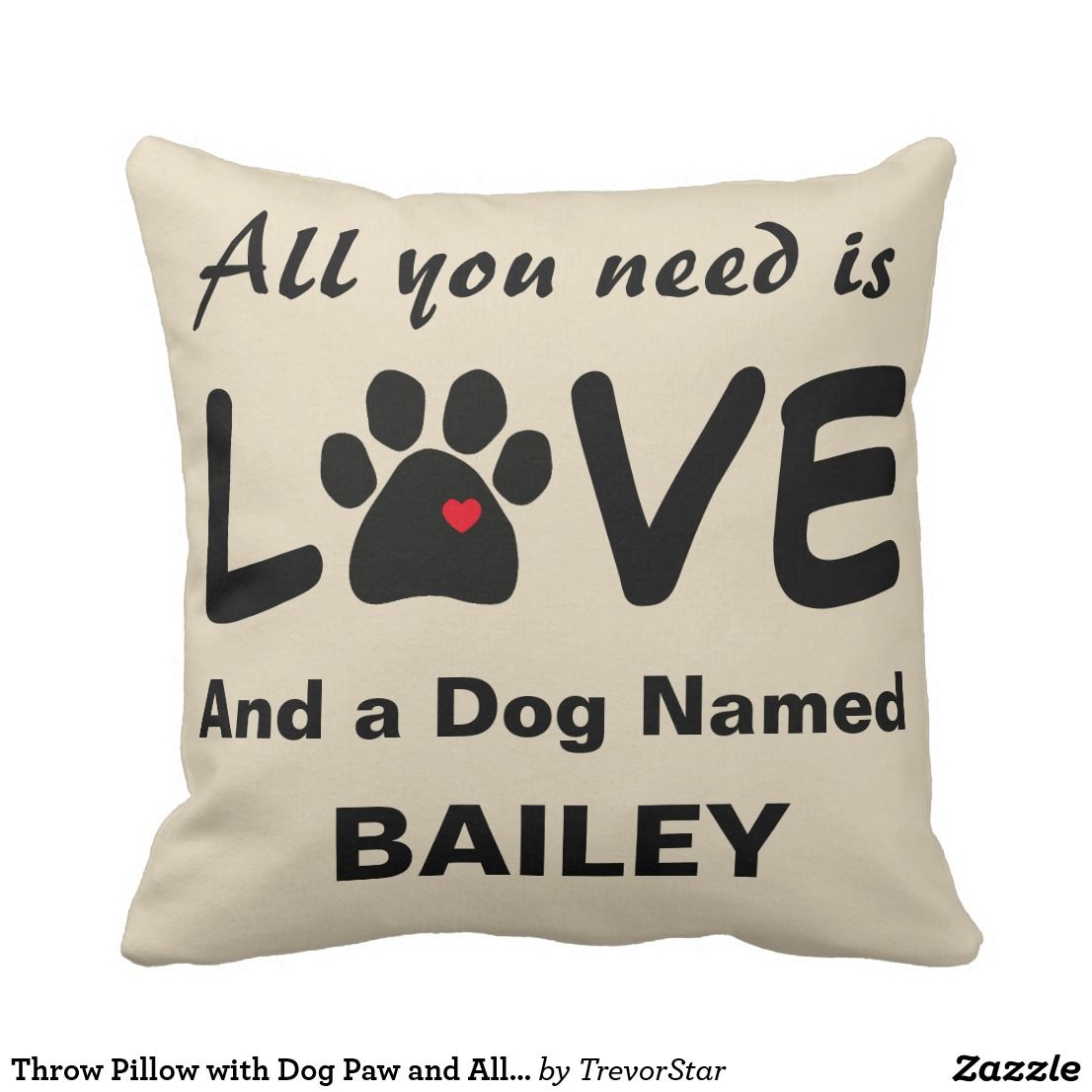 Throw Pillow With Dog Paw And All You Need Is Love Zazzle Com