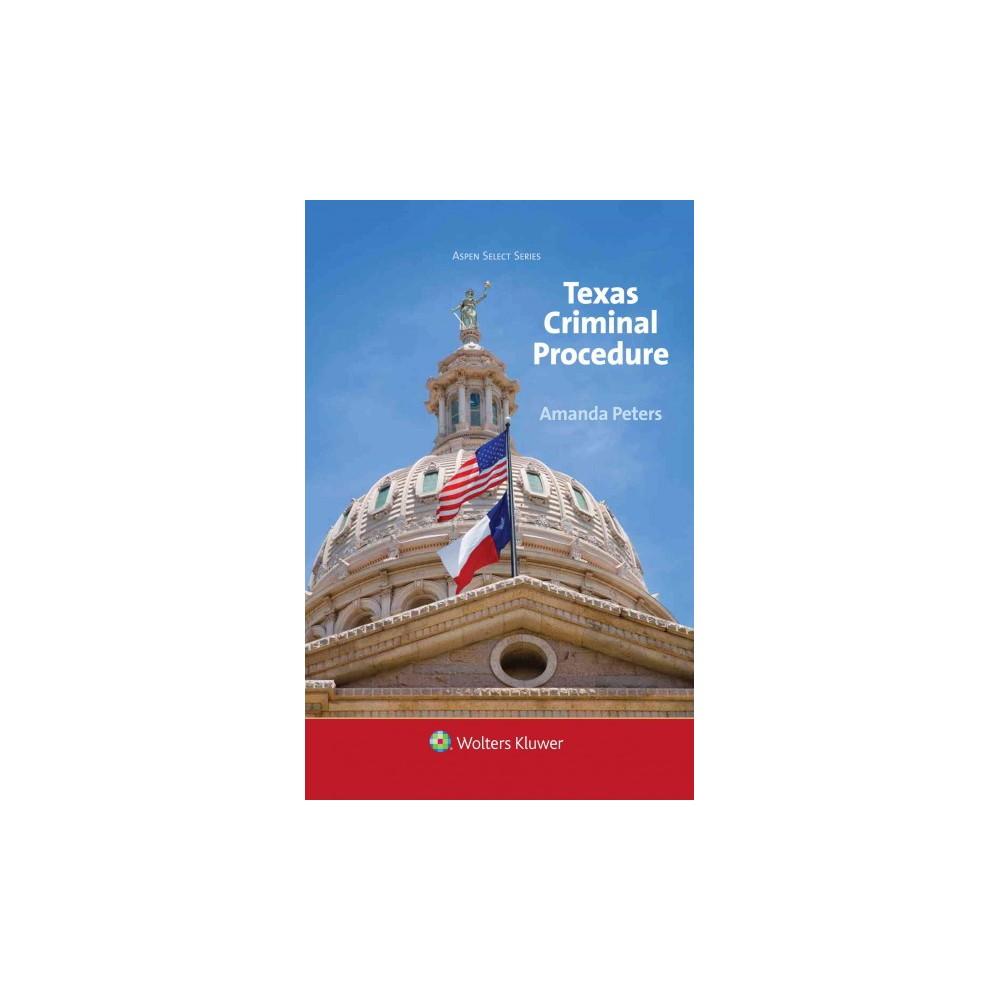 Texas Criminal Procedure (Hardcover) (Amanda Peters) (With