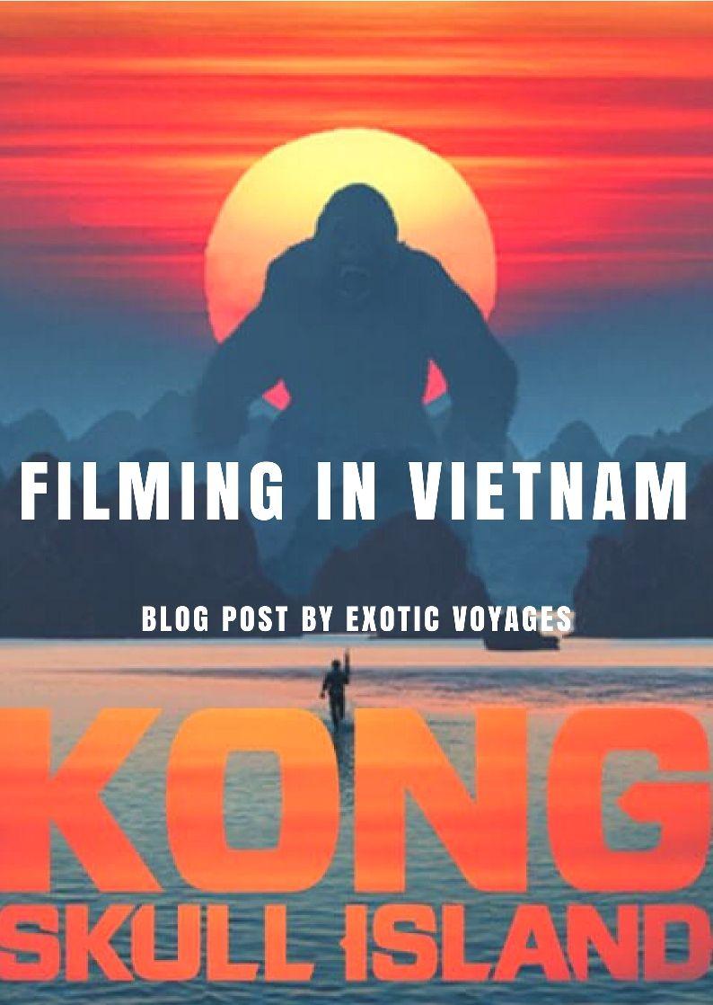Vietnam - An Amazing Destination Featured in Kong: Skull