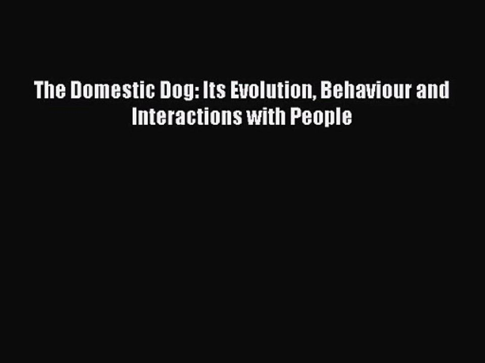 Pdf Download The Domestic Dog Its Evolution Behaviour And Interactions With People Pdf Full Practical Paleo Creative Nonfiction Health Communication