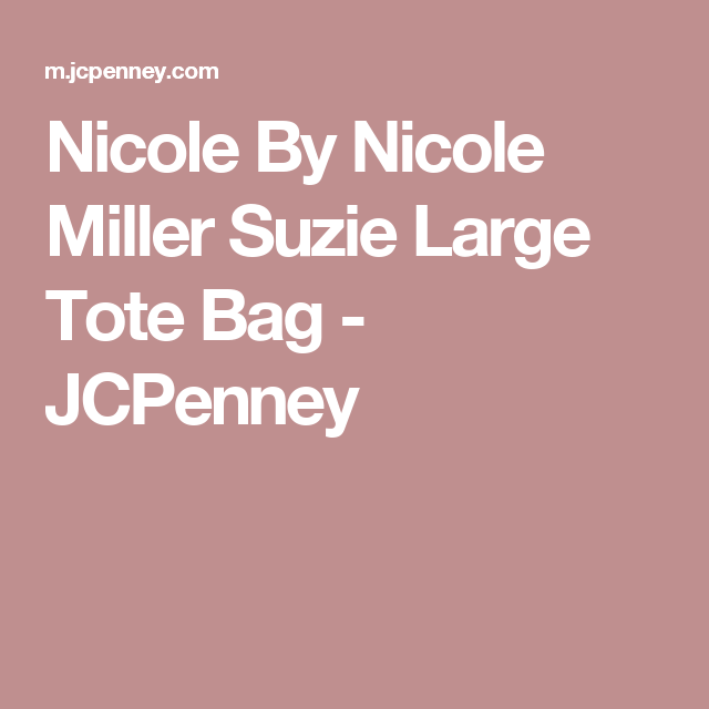 Nicole By Nicole Miller Suzie Large Tote Bag - JCPenney