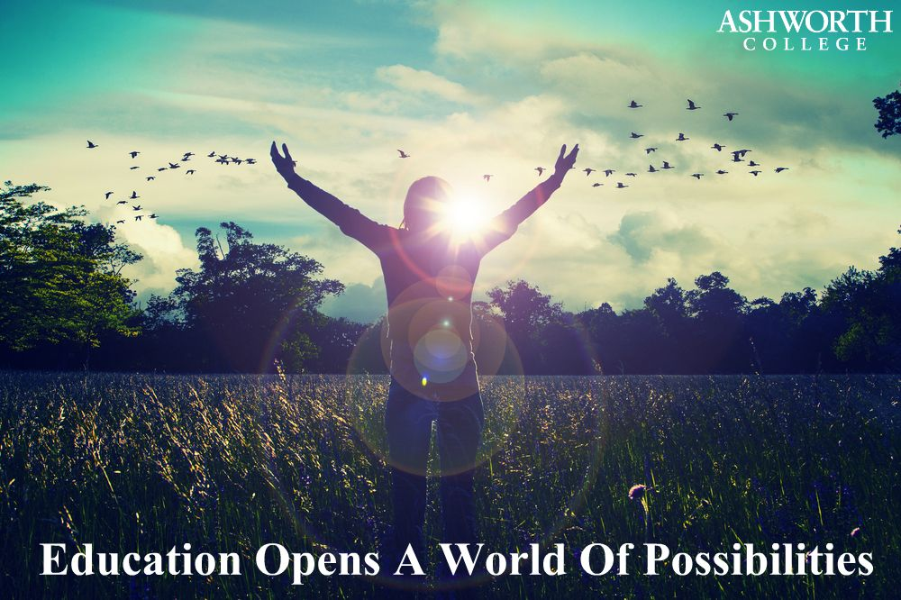 Education Opens A World Of Possibilities Ashworthcollege