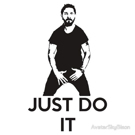 Just Do It Shia Labeouf By Avatarskybison Just Do It Shia Labeouf Shia Just do it shia wallpaper