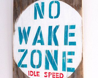 Beach Sign Decor Glamorous No Wake Zone Idle Speed Beach Sign Handpainted On Reclaimed Wood Design Inspiration