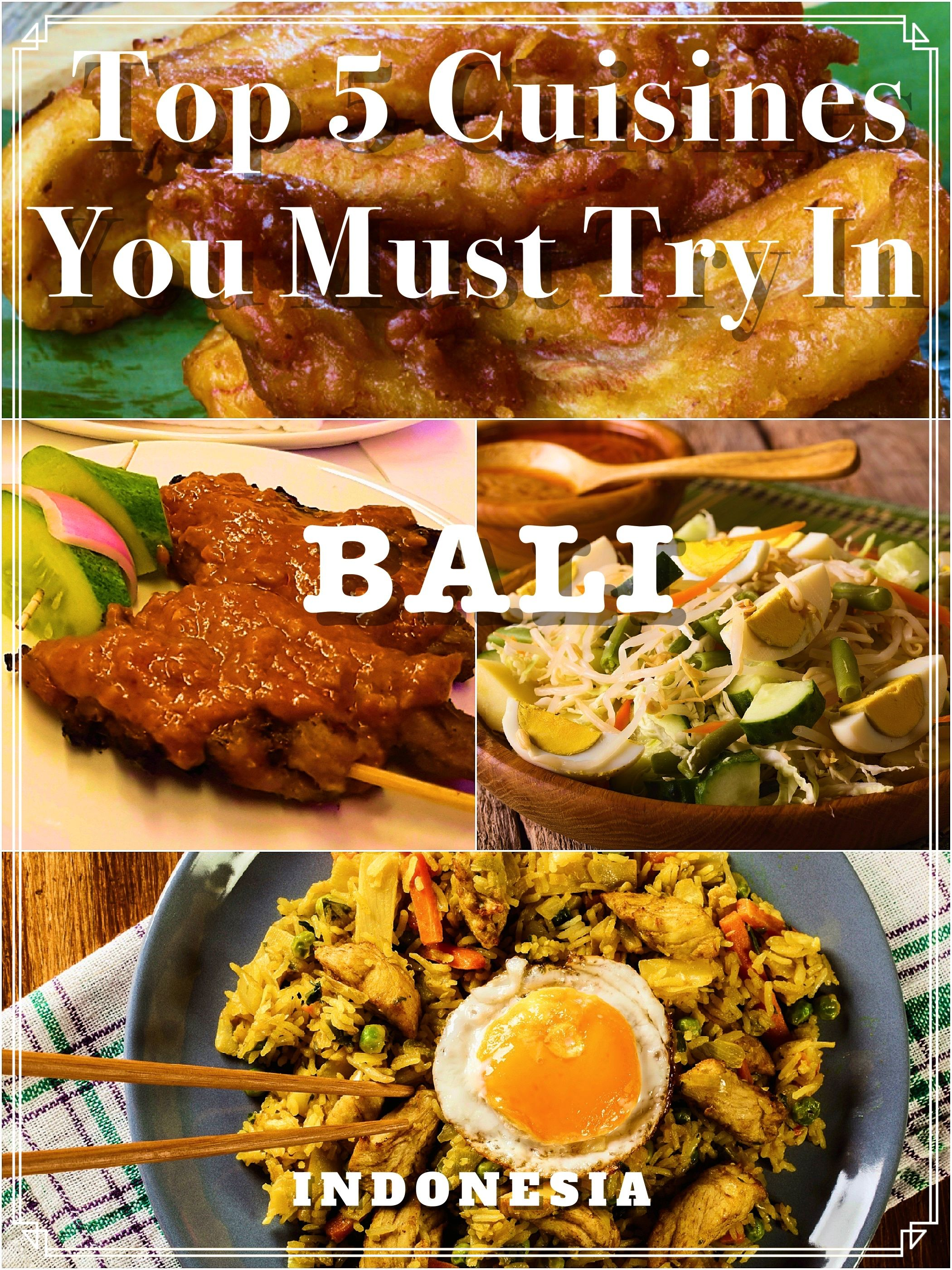 Cuisine Bali Top 5 Cuisines You Must Try In Bali Indonesia Food Travel
