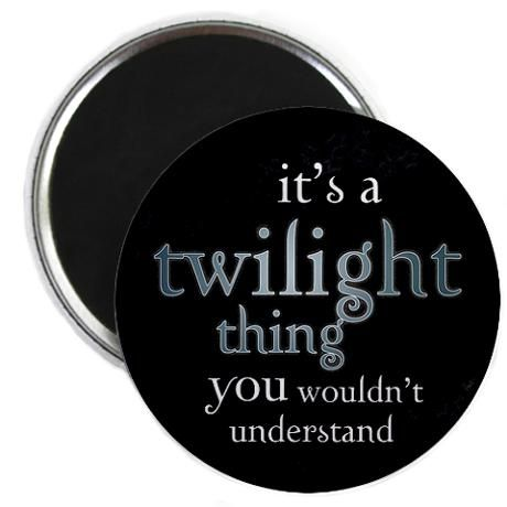 It's a Twilight thing... you wouldn't understand