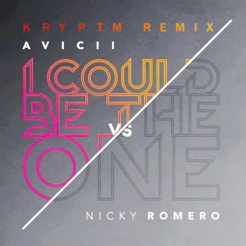 I Could Be The One Avicii Vs Nicky Romero Kryptm Remix By