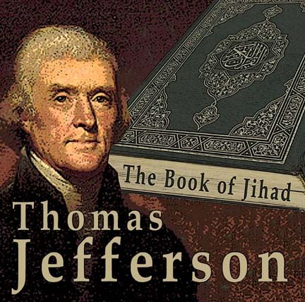 What Thomas Jefferson learned from the Muslim book of jihad