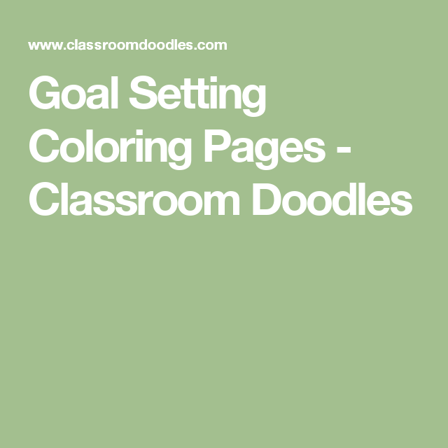 Goal Setting Coloring Pages - Classroom Doodles