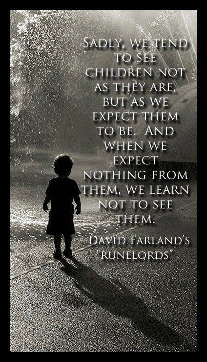 Children Quote From The Runelords See And Be Kind To Children Quotes For Kids Happy Kids Quotes Funny Quotes For Kids