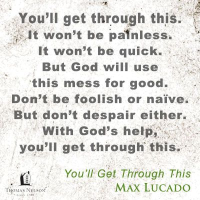 You Ll Get Through This Quotes Fascinating A Short Excerpt From You'll Get Through This By Max Lucado Click