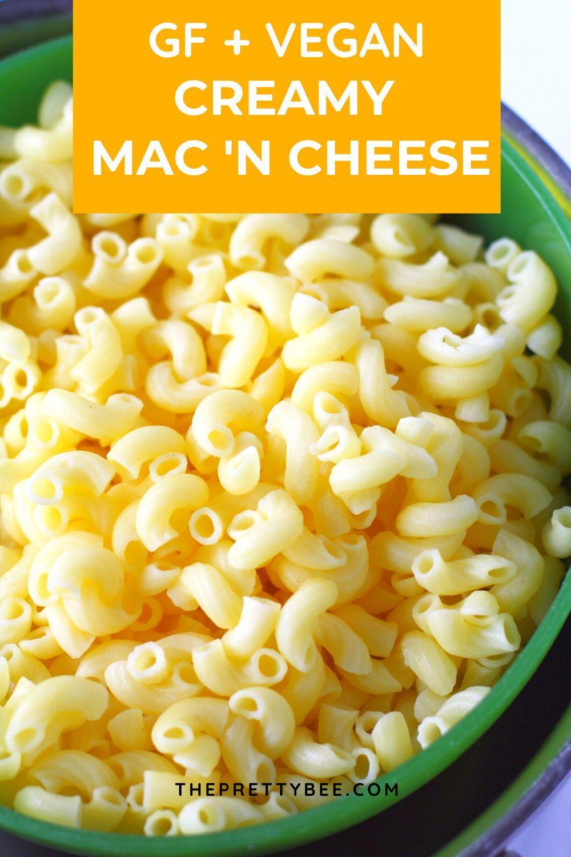 Gluten Free Vegan Macaroni And Cheese The Pretty Bee Recipe In 2020 Gluten Free Comfort Food Vegan Gluten Free Dairy Free Dinner