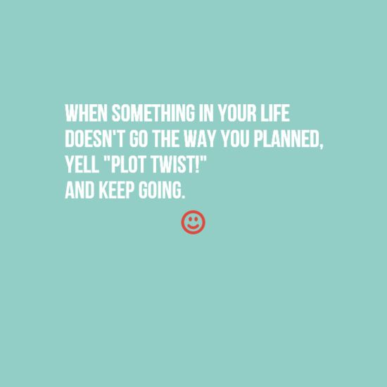 Famous Quotes With A Twist: Plot Twist! Now, Let's Move On. #motivation