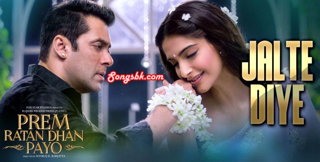 Jalte Diye Prem Ratan Dhan Payo Mp3 Full Song Free Download From Songsbk Prem Ratan Dhan Payo Songs Salman Khan
