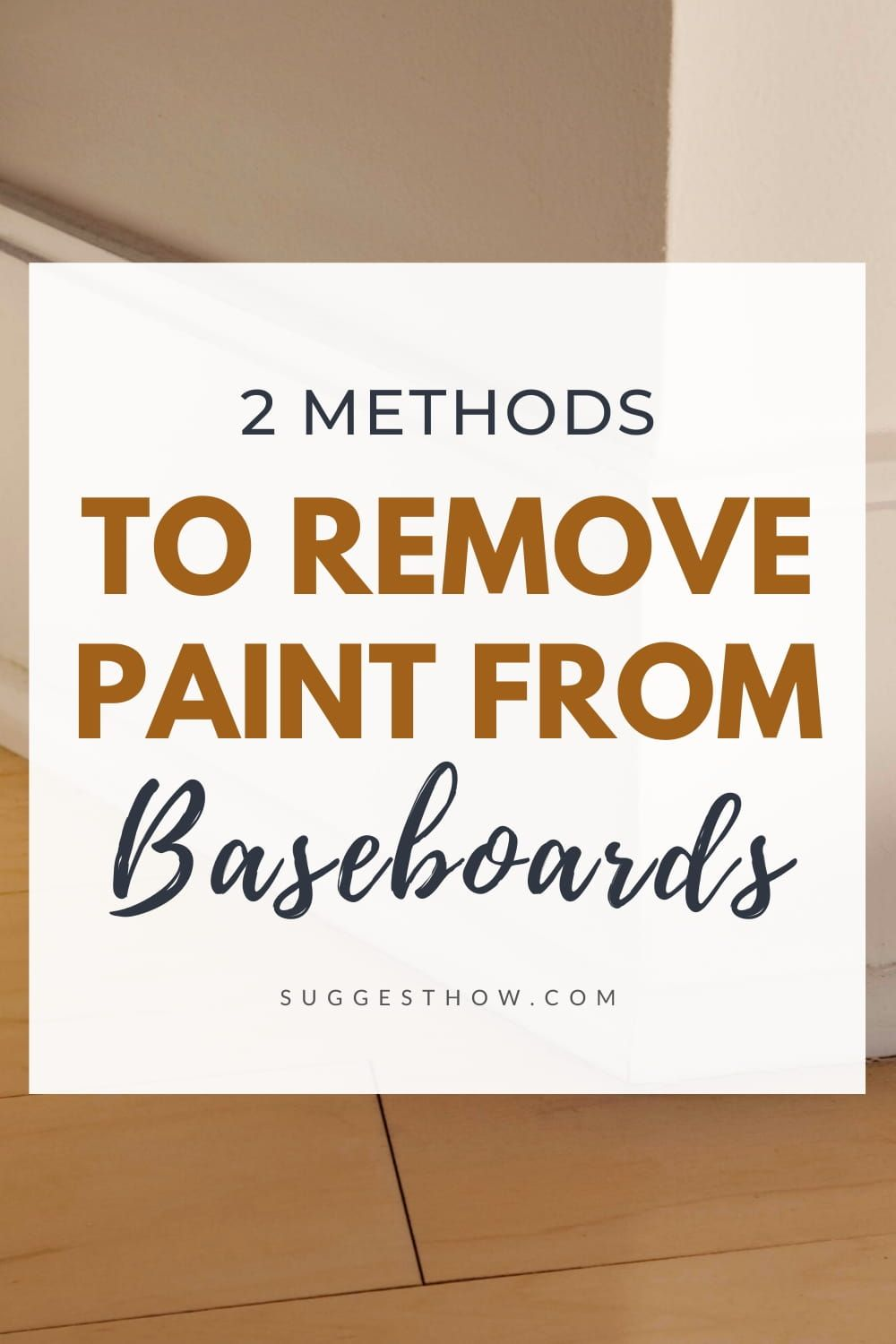 How to Remove Paint from Baseboards 2 Super Easy Methods