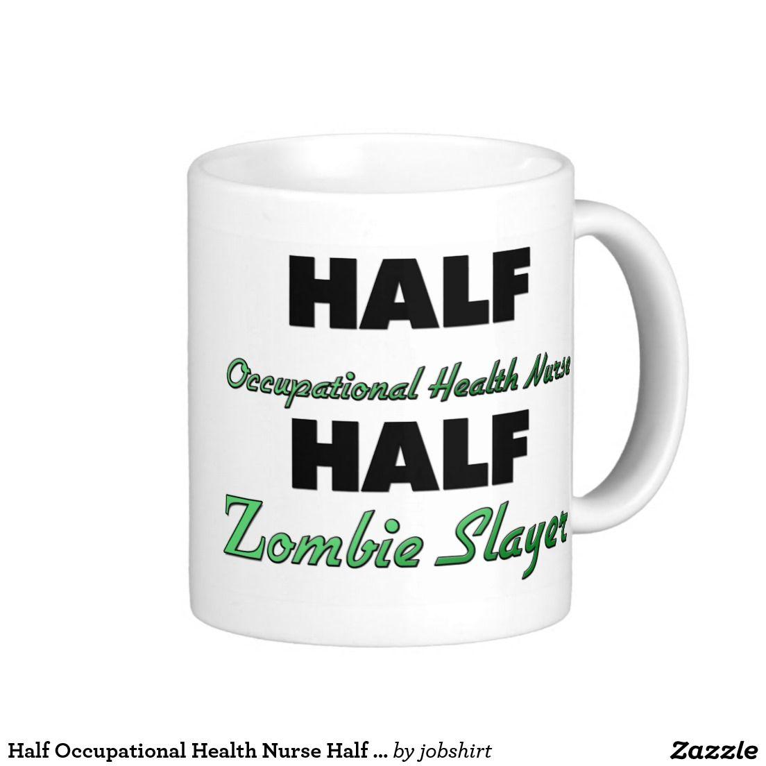 Half Occupational Health Nurse Half Zombie Slayer Coffee
